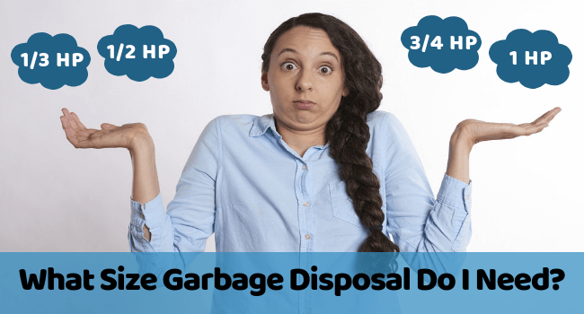 What Size Garbage Disposal Do I Need